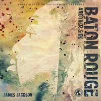Baton Rouge: Another Side — James Jackson