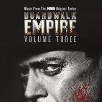 Boardwalk Empire Volume 3: Music From The HBO Original Series — сборник