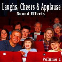 Laughs, Cheers & Applause Sound Effects, Vol. 1 — The Hollywood Edge Sound Effects Library