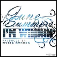I'm Winnin' — June Summers