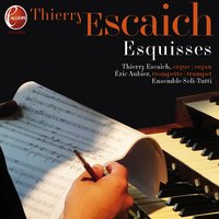Thierry Escaich : Esquisses — Eric Aubier, Thierry Escaich, Ensemble Vocal Soli Tutti