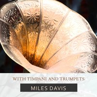 With Timpani And Trumpets — Miles Davis