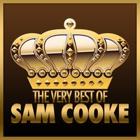 The Very Best of Sam Cooke — Sam Cooke
