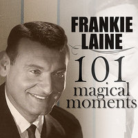 101 Magical Moments — Frankie Laine