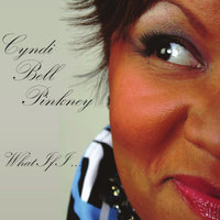 What If I - Single — Cyndi Bell-Pinkney