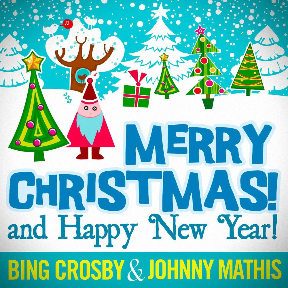 Merry Christmas and Happy New Year! — Bing Crosby & Johnny Mathis ...