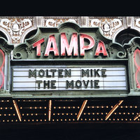The Movie — Molten Mike