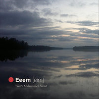 White Summertime Forest — Eeem [Eim]