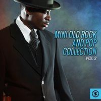 Mini Old Rock and Pop Collection, Vol. 2 — сборник