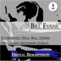 Everybody Digs Bill Evans / On Green Dolphin Street — Bill Evans