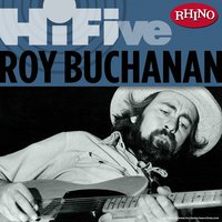 Rhino Hi-Five: Roy Buchanan — Roy Buchanan