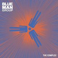 The Complex — Blue Man Group