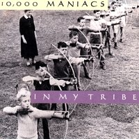 In My Tribe — 10,000 Maniacs
