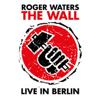 The Wall - Live In Berlin — Roger Waters