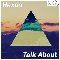 Talk about — Haxon