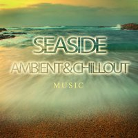 Seaside Ambient & Chillout Music — сборник