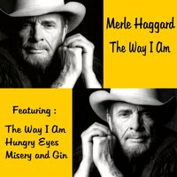 The Way I Am — Merle Haggard