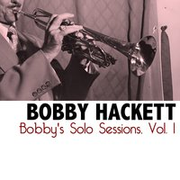 Bobby's Solo Sessions, Vol. 1 — Bobby Hackett