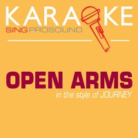 Open Arms (In the Style of Journey) — Karaoke