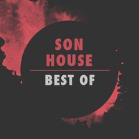 Best of Son House — Son House