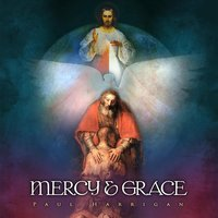 Mercy & Grace — Paul Harrigan
