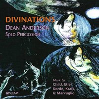 Divinations — William Kraft, Dean Anderson, Peter Child, Alvin Etler, Shirish Korde