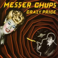 Crazy Price — Messer Chups