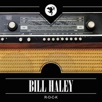 R-O-C-K — Bill Haley