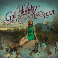 Last to Leave — Gal Holiday And The Honky Tonk Revue