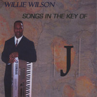 "Songs In The Key Of ""J"" — Willie Wilson"