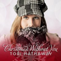 Christmas Without You — Tori Hathaway