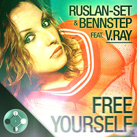 Free Yourself feat. V.Ray — Ruslan-set, BennStep