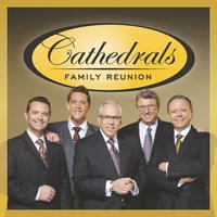 Cathedrals Family Reunion — The Cathedrals