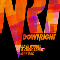 Never Over — Dave Winnel, Chris Arnott