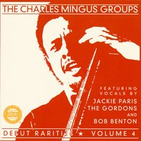 Debut Rarities, vol. 4 — The Charles Mingus Group