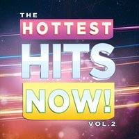 The Hottest Hits Now! Vol. 2 — The Hit Machine, Inc.