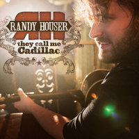 They Call Me Cadillac — Randy Houser
