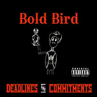 Deadlines and Commitments — Bold Bird