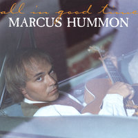 All In Good Time — Marcus Hummon
