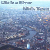 Life is a River — Nick Tann