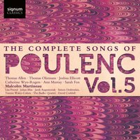 The Complete Songs of Poulenc, Vol. 5 — Sir Thomas Allen, Франсис Пуленк, Malcolm Martineau, Catherine Wyn-Rogers