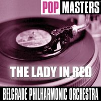 Pop Masters: The Lady In Red — Belgrade Philharmonic Orchestra