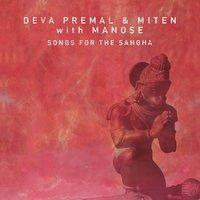 Songs for the Sangha — Deva Premal & Miten, Manose