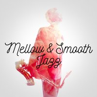 Mellow & Smooth Jazz — Smooth Jazz Band