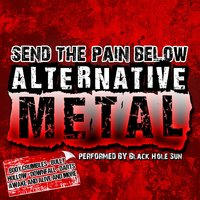 Send the Pain Below: Alternative Metal — Black Hole Sun