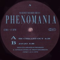 He Chilled Out / Jayjo — Phenomania