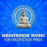 Meditation Music for Unconscious Minds — Lucid Dreaming World-Collective Unconscious Mind