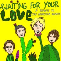 Waiting for Your Love: A Tribute to the Reduction Agents — сборник