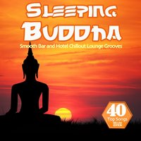 Sleeping Buddha (40 Smooth Bar and Hotel Chillout Lounge Grooves for Easy Listening) — сборник