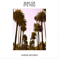 It's You — Mad OX